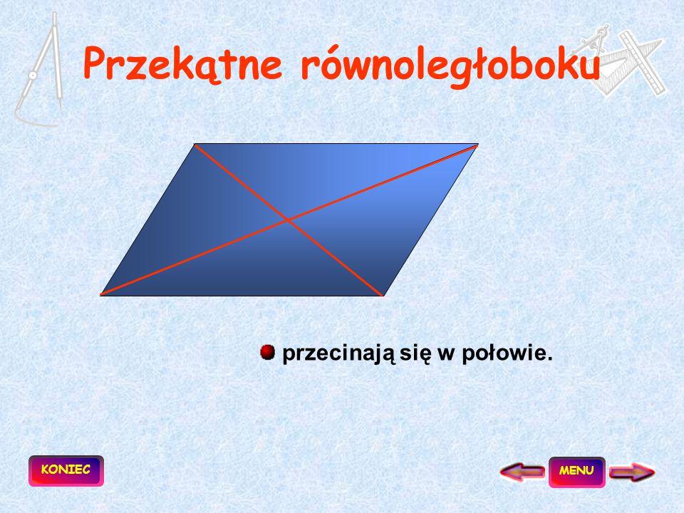 Równoległobok to czworokąt, który ma dwie pary boków równoległych. A DC B AB || CD AD || BC a b Obwód = 2a + 2b Pole = ah KONIEC h MENU