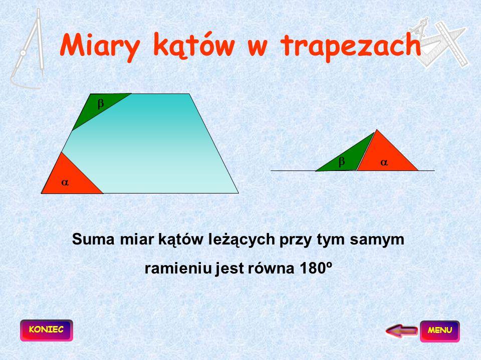 Rodzaje trapezów Trapez równoramienny Trapez prostokątny aa ramiona mają jednakową długość, kąty przy tej samej podstawie są równe.     co najmnie