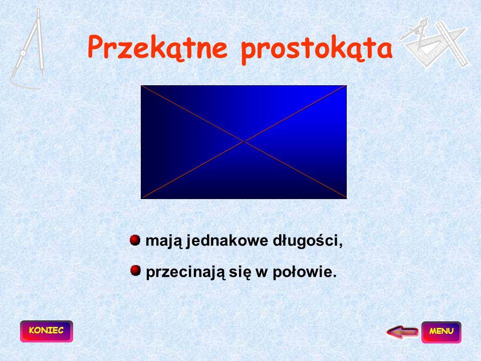 Prostokąt to czworokąt, który ma cztery kąty proste. a b     Obwód = 2a + 2b Pole = ab KONIEC MENU