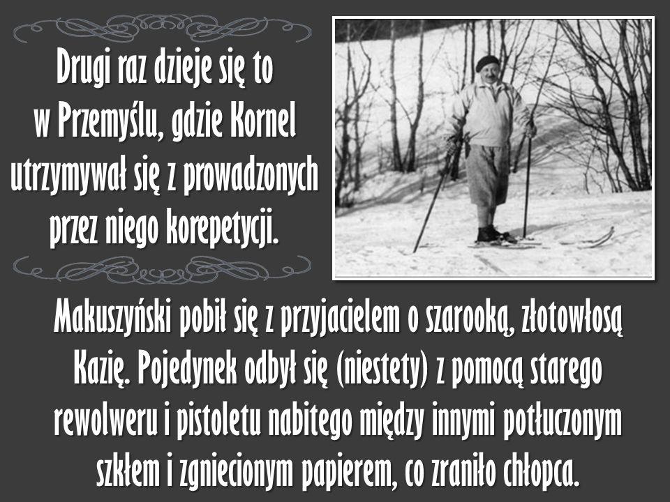 Makuszyński pobił się z przyjacielem o szarooką, złotowłosą Kazię. Pojedynek odbył się (niestety) z pomocą starego rewolweru i pistoletu nabitego międ