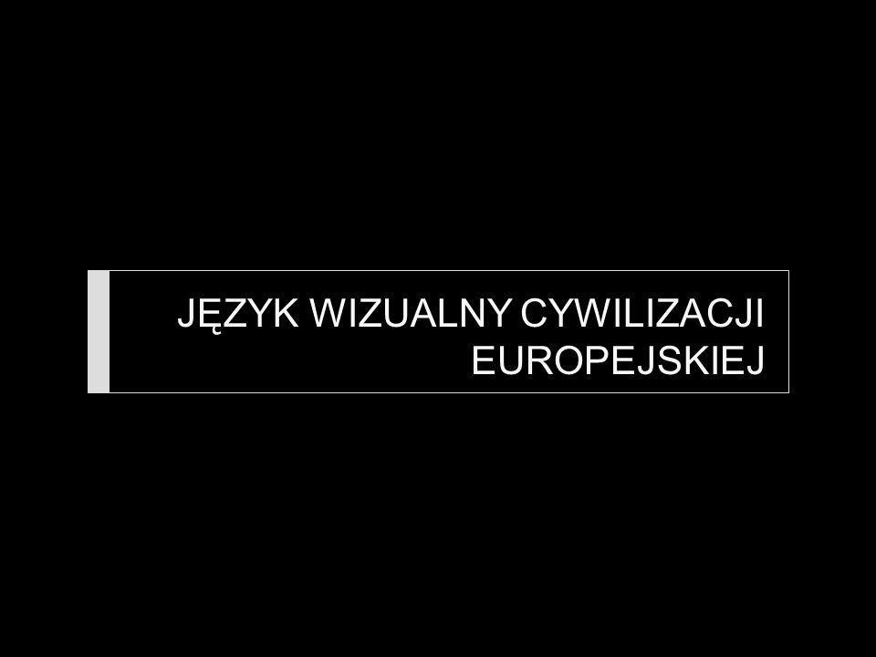 JĘZYK WIZUALNY CYWILIZACJI EUROPEJSKIEJ