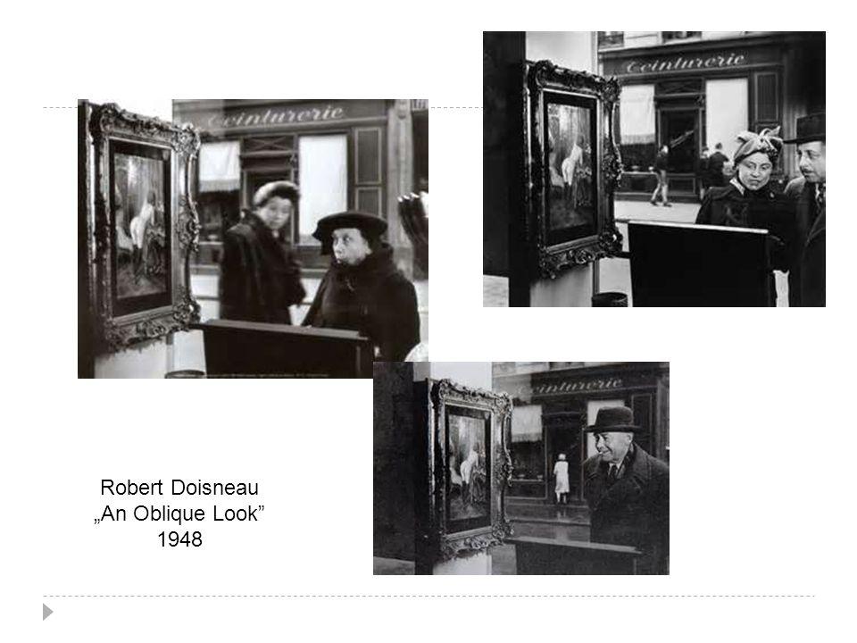 """Robert Doisneau """"An Oblique Look"""" 1948"""