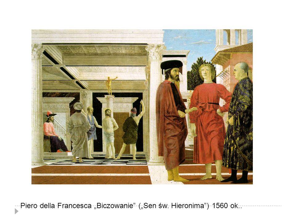 "Piero della Francesca ""Biczowanie"" (""Sen św. Hieronima"") 1560 ok.."