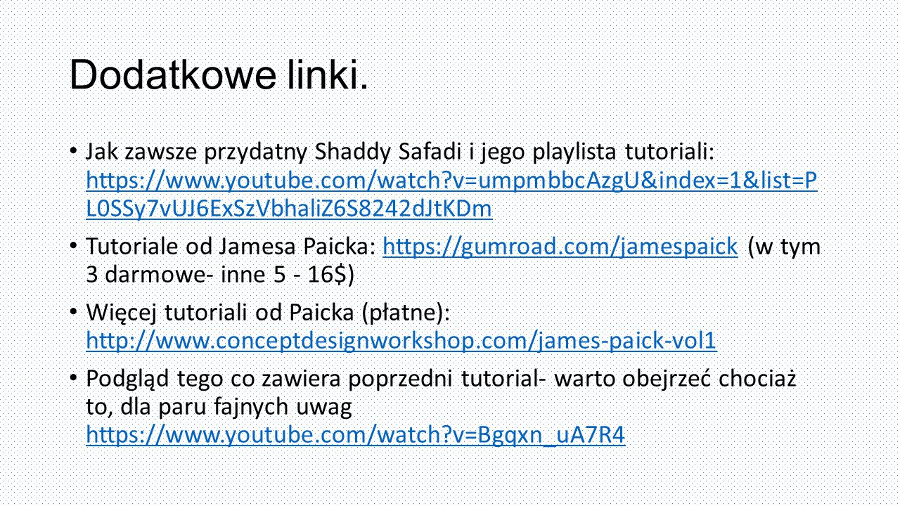 Dodatkowe linki. Jak zawsze przydatny Shaddy Safadi i jego playlista tutoriali: https://www.youtube.com/watch?v=umpmbbcAzgU&index=1&list=P L0SSy7vUJ6E