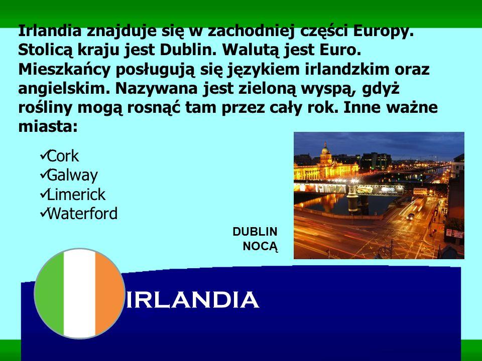 Irlandia znajduje się w zachodniej części Europy. Stolicą kraju jest Dublin. Walutą jest Euro. Mieszkańcy posługują się językiem irlandzkim oraz angie