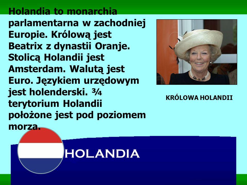 Holandia to monarchia parlamentarna w zachodniej Europie. Królową jest Beatrix z dynastii Oranje. Stolicą Holandii jest Amsterdam. Walutą jest Euro. J