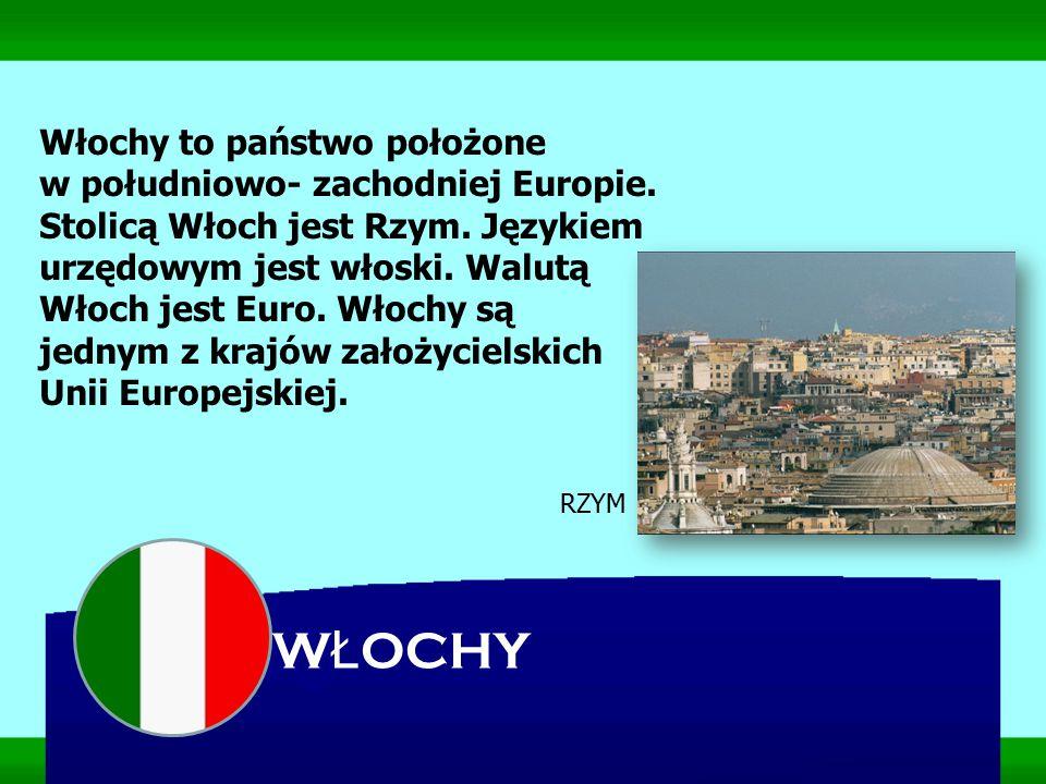 Włochy to państwo położone w południowo- zachodniej Europie. Stolicą Włoch jest Rzym. Językiem urzędowym jest włoski. Walutą Włoch jest Euro. Włochy s
