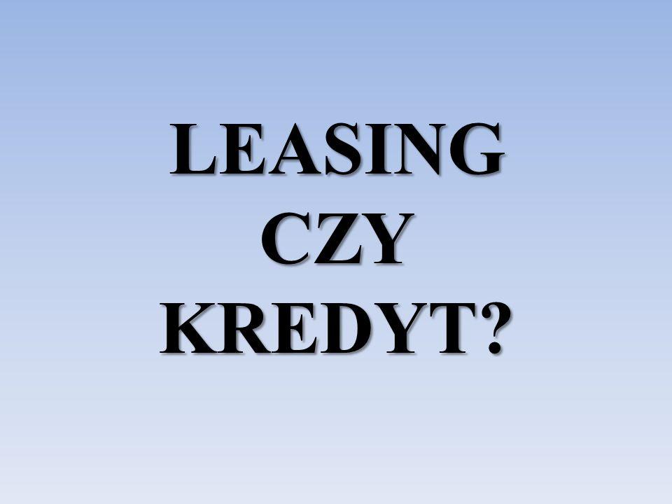 Standardowe cechy LeasinguKredytu  W zależności od przedmiotu i firmy leasingowej wkład własny standardowo od 0 do 45%,  Okres finansowania standardowo od 24 do 60 miesięcy,  Nie wymaga tak wielu dokumentów, procedura jest dużo prostsza.
