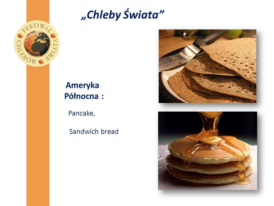 """""""Chleby Świata"""" Ameryka Północna : Pancake, Sandwich bread"""