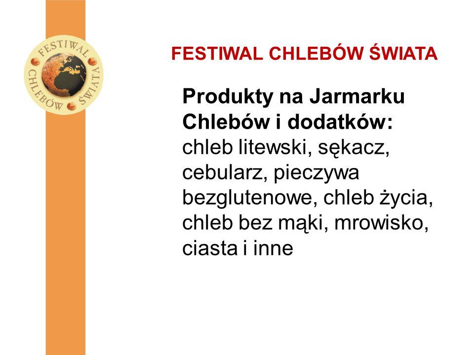 Produkty na Jarmarku Chlebów i dodatków: chleb litewski, sękacz, cebularz, pieczywa bezglutenowe, chleb życia, chleb bez mąki, mrowisko, ciasta i inne