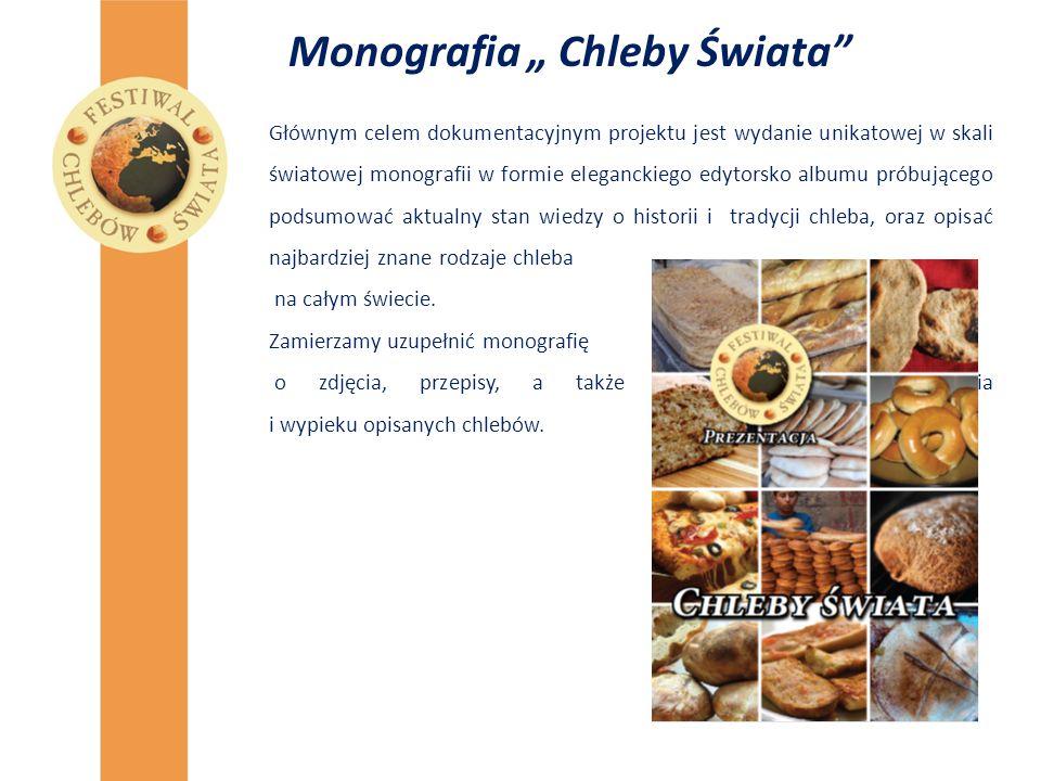 """Monografia """" Chleby Świata"""" Głównym celem dokumentacyjnym projektu jest wydanie unikatowej w skali światowej monografii w formie eleganckiego edytorsk"""