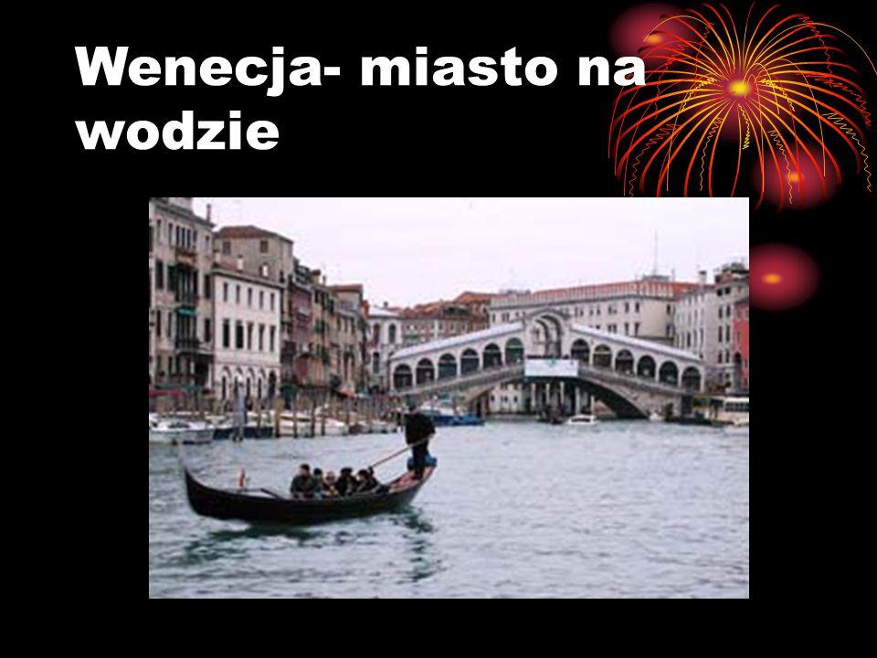 Wenecja- miasto na wodzie