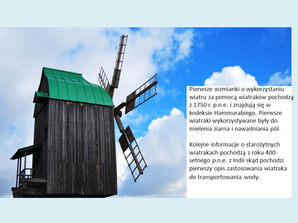 Pierwsze wzmianki o wykorzystaniu wiatru za pomocą wiatraków pochodzą z 1750 r. p.n.e. i znajdują się w kodeksie Hammurabiego. Pierwsze wiatraki wykor