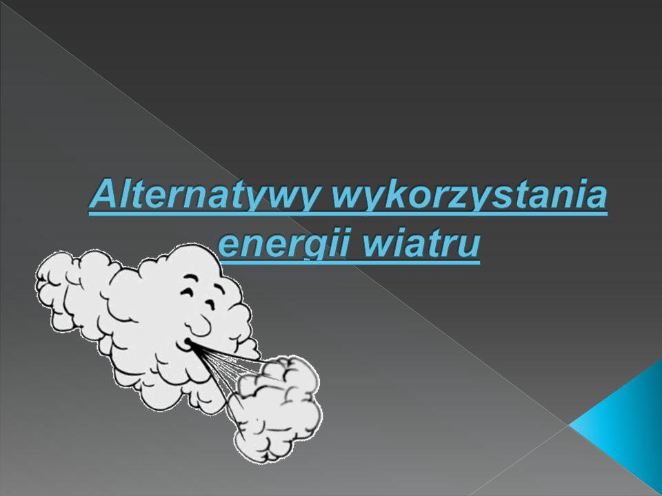  Energia wiatru – energia kinetyczna przemieszczającyc h się mas powietrza, zaliczana do odnawialnych źródeł energii.