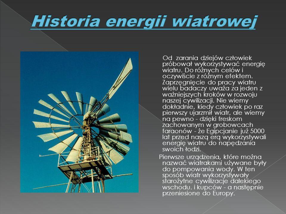 Od zarania dziejów człowiek próbował wykorzystywać energię wiatru. Do różnych celów i oczywiście z różnym efektem. Zaprzęgnięcie do pracy wiatru wielu