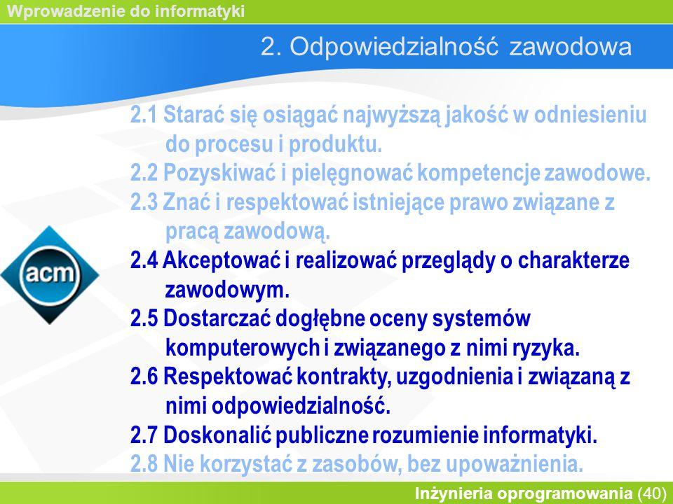 Wprowadzenie do informatyki Inżynieria oprogramowania (40) 2.