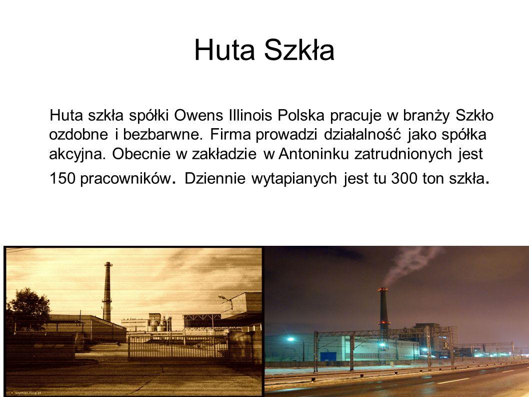 Huta Szkła Huta szkła spółki Owens Illinois Polska pracuje w branży Szkło ozdobne i bezbarwne. Firma prowadzi działalność jako spółka akcyjna. Obecnie