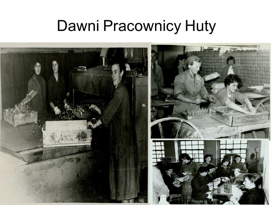 Dawni Pracownicy Huty