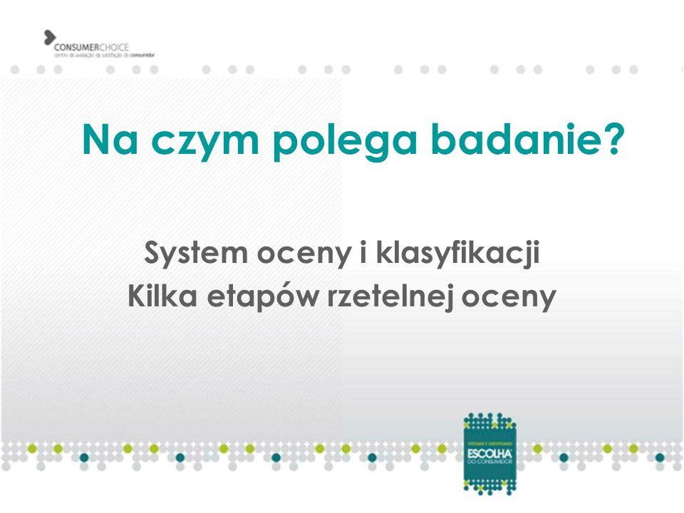 Na czym polega badanie System oceny i klasyfikacji Kilka etapów rzetelnej oceny