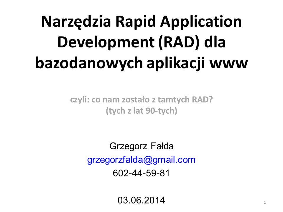 Narzędzia Rapid Application Development (RAD) dla bazodanowych aplikacji www czyli: co nam zostało z tamtych RAD.