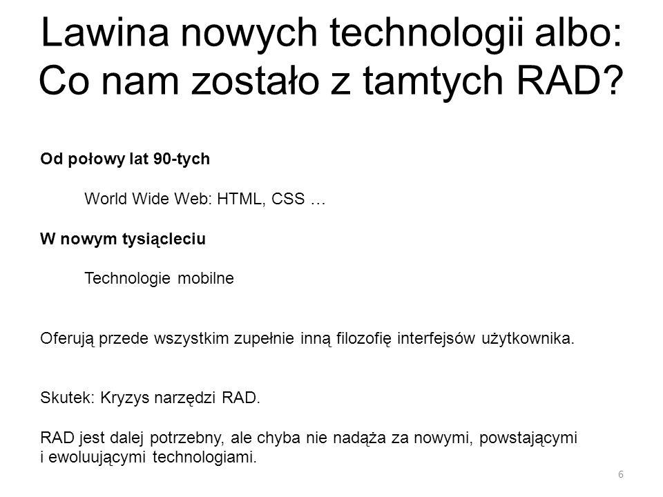 Lawina nowych technologii albo: Co nam zostało z tamtych RAD.