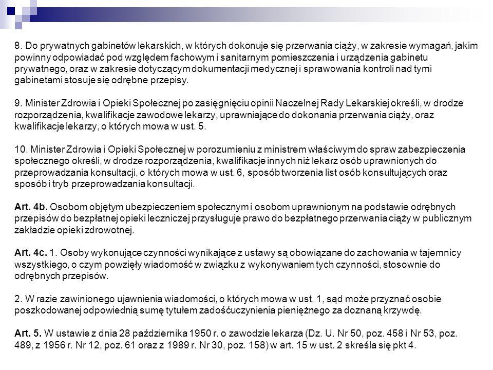 8. Do prywatnych gabinetów lekarskich, w których dokonuje się przerwania ciąży, w zakresie wymagań, jakim powinny odpowiadać pod względem fachowym i s