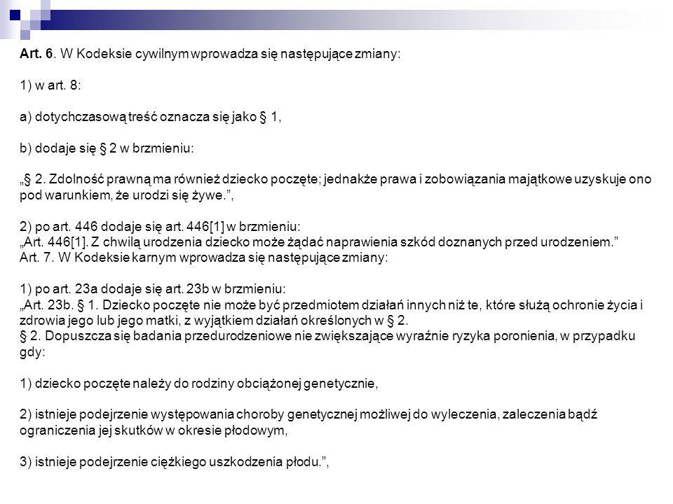 Art. 6. W Kodeksie cywilnym wprowadza się następujące zmiany: 1) w art. 8: a) dotychczasową treść oznacza się jako § 1, b) dodaje się § 2 w brzmieniu: