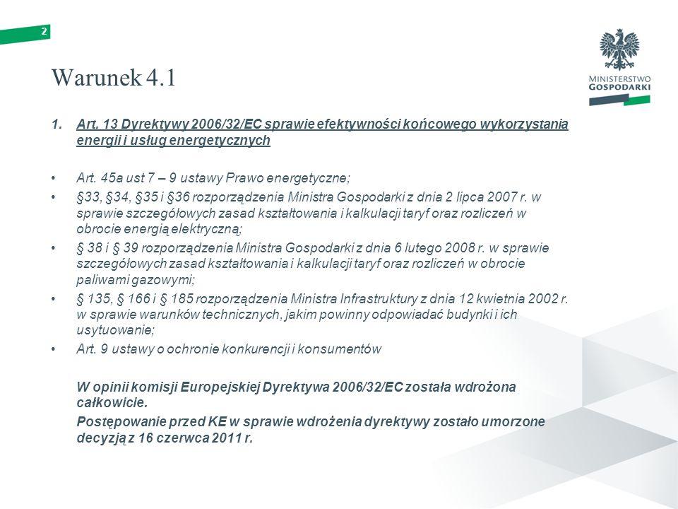 2 Warunek 4.1 1.Art. 13 Dyrektywy 2006/32/EC sprawie efektywności końcowego wykorzystania energii i usług energetycznych Art. 45a ust 7 – 9 ustawy Pra