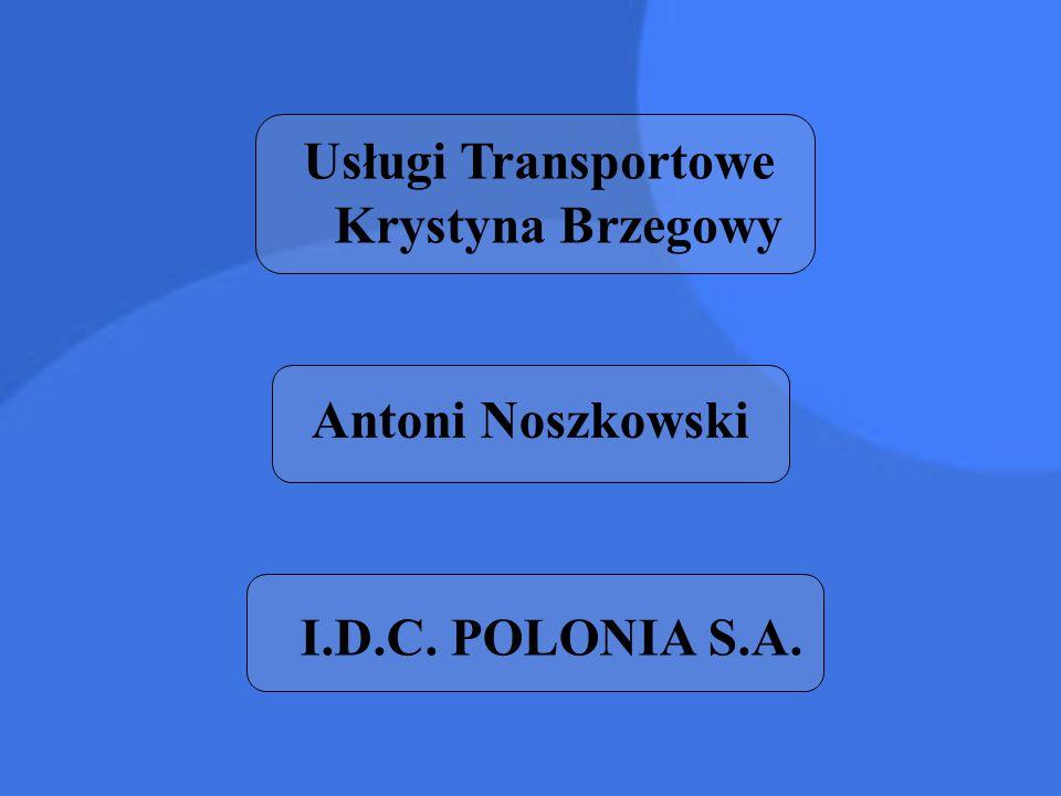 Usługi Transportowe Krystyna Brzegowy Antoni Noszkowski I.D.C. POLONIA S.A.