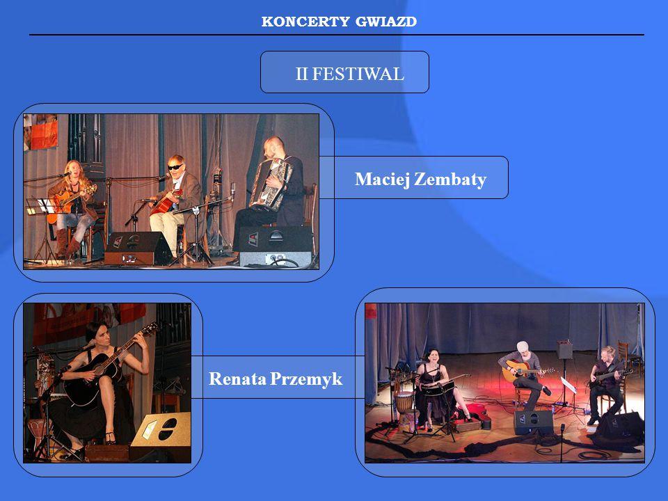 II FESTIWAL KONCERTY GWIAZD Maciej Zembaty Renata Przemyk