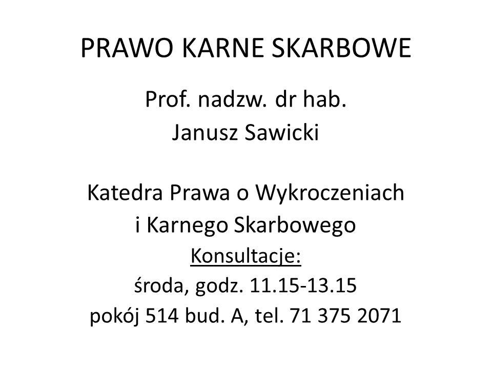 PRAWO KARNE SKARBOWE Prof.nadzw. dr hab.