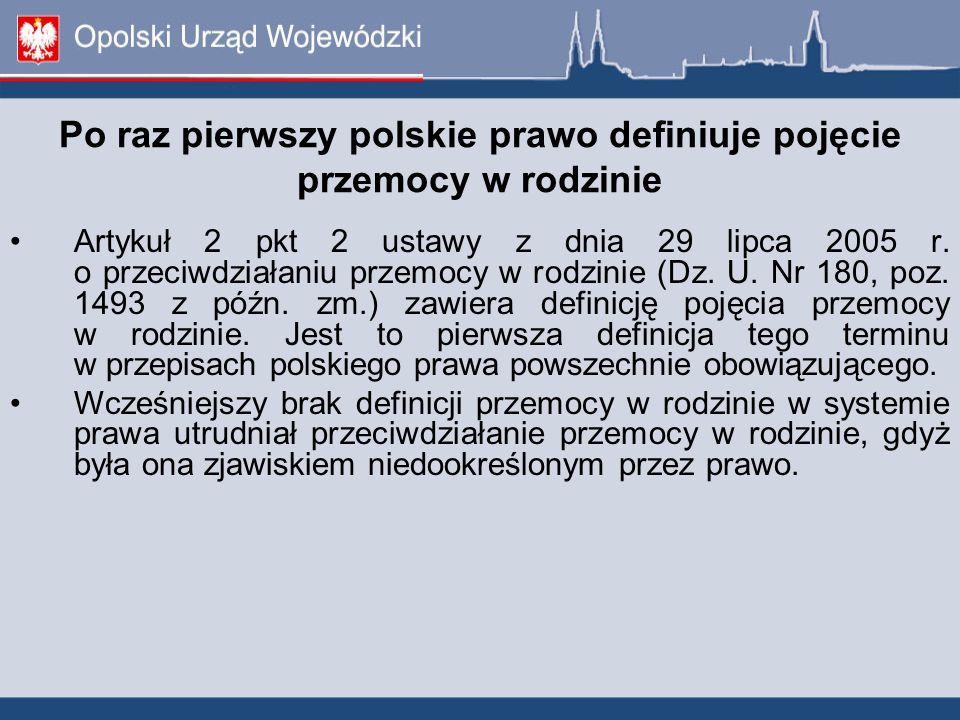 Po raz pierwszy polskie prawo definiuje pojęcie przemocy w rodzinie Artykuł 2 pkt 2 ustawy z dnia 29 lipca 2005 r.
