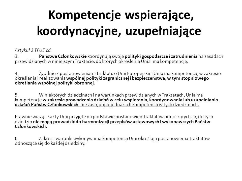 Kompetencje wspierające, koordynacyjne, uzupełniające Artykuł 2 TFUE cd.