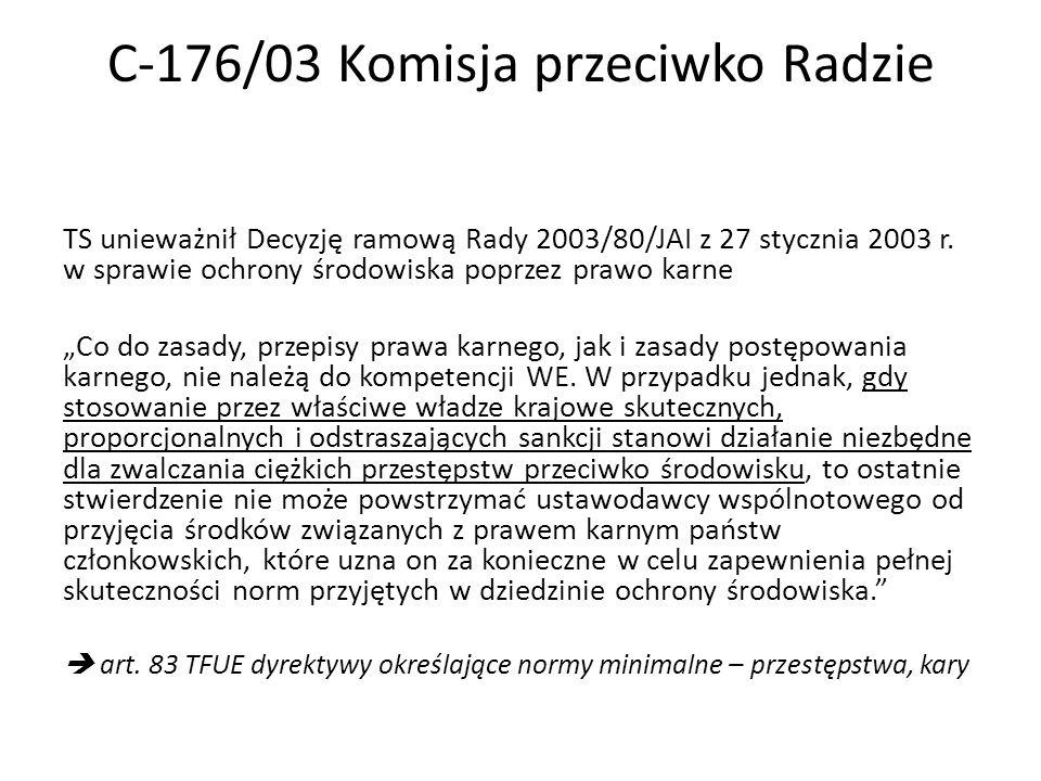 C-176/03 Komisja przeciwko Radzie TS unieważnił Decyzję ramową Rady 2003/80/JAI z 27 stycznia 2003 r.