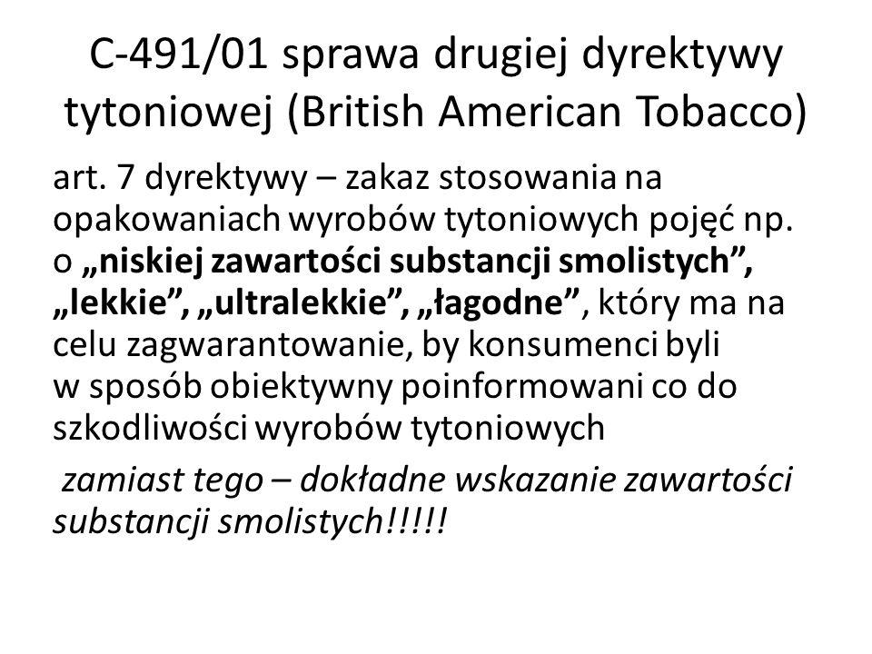 C-491/01 sprawa drugiej dyrektywy tytoniowej (British American Tobacco) art.