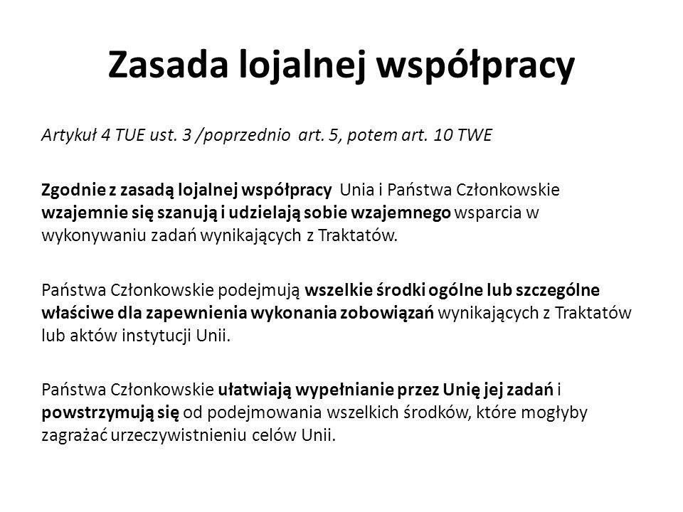 Zasada lojalnej współpracy Artykuł 4 TUE ust.3 /poprzednio art.