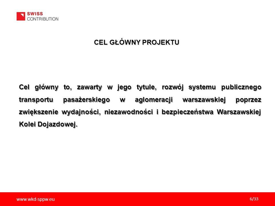 www.wkd-sppw.eu 6/33 CEL GŁÓWNY PROJEKTU Cel główny to, zawarty w jego tytule, rozwój systemu publicznego transportu pasażerskiego w aglomeracji warsz