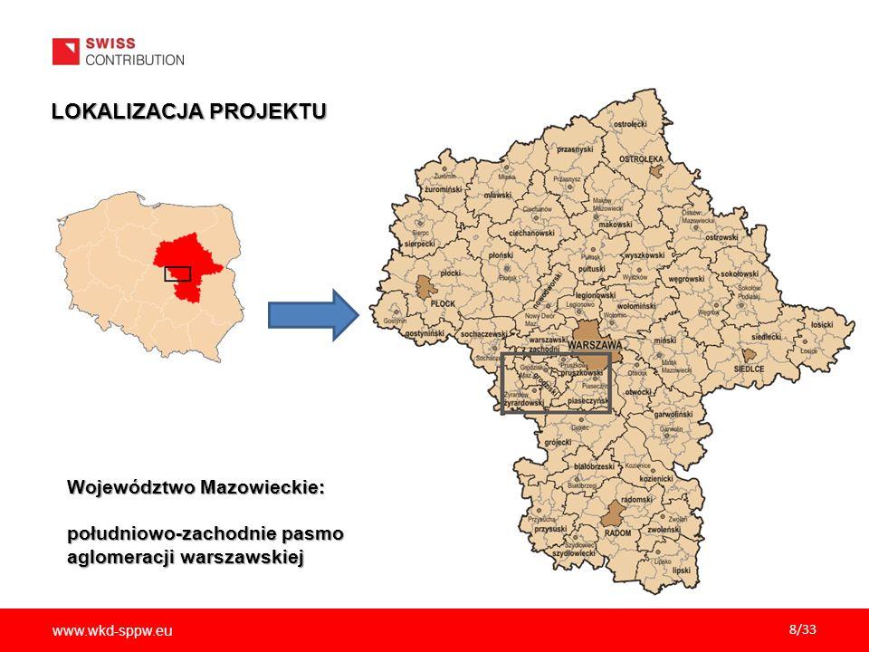 www.wkd-sppw.eu 8/33 LOKALIZACJA PROJEKTU Województwo Mazowieckie: południowo-zachodnie pasmo aglomeracji warszawskiej