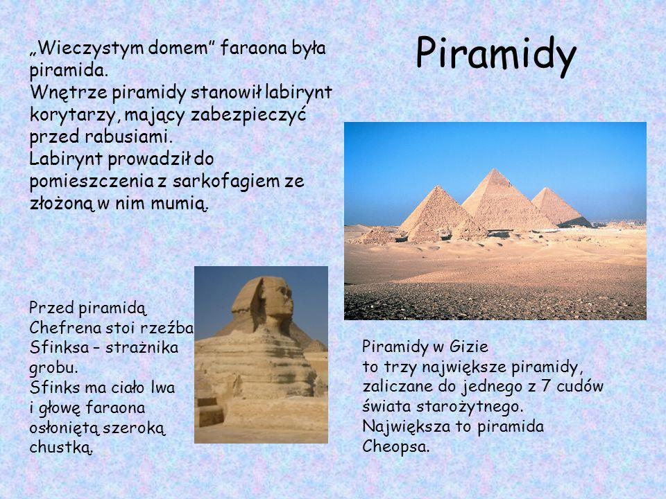 """Piramidy Piramidy w Gizie to trzy największe piramidy, zaliczane do jednego z 7 cudów świata starożytnego. Największa to piramida Cheopsa. """"Wieczystym"""