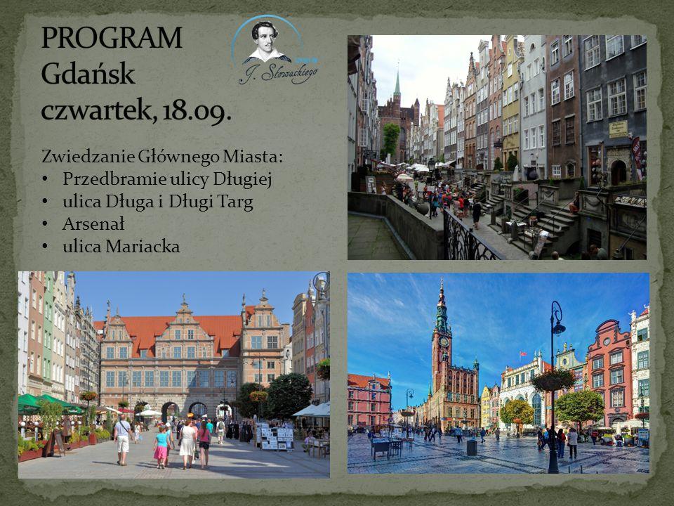 Zwiedzanie Głównego Miasta: Przedbramie ulicy Długiej ulica Długa i Długi Targ Arsenał ulica Mariacka