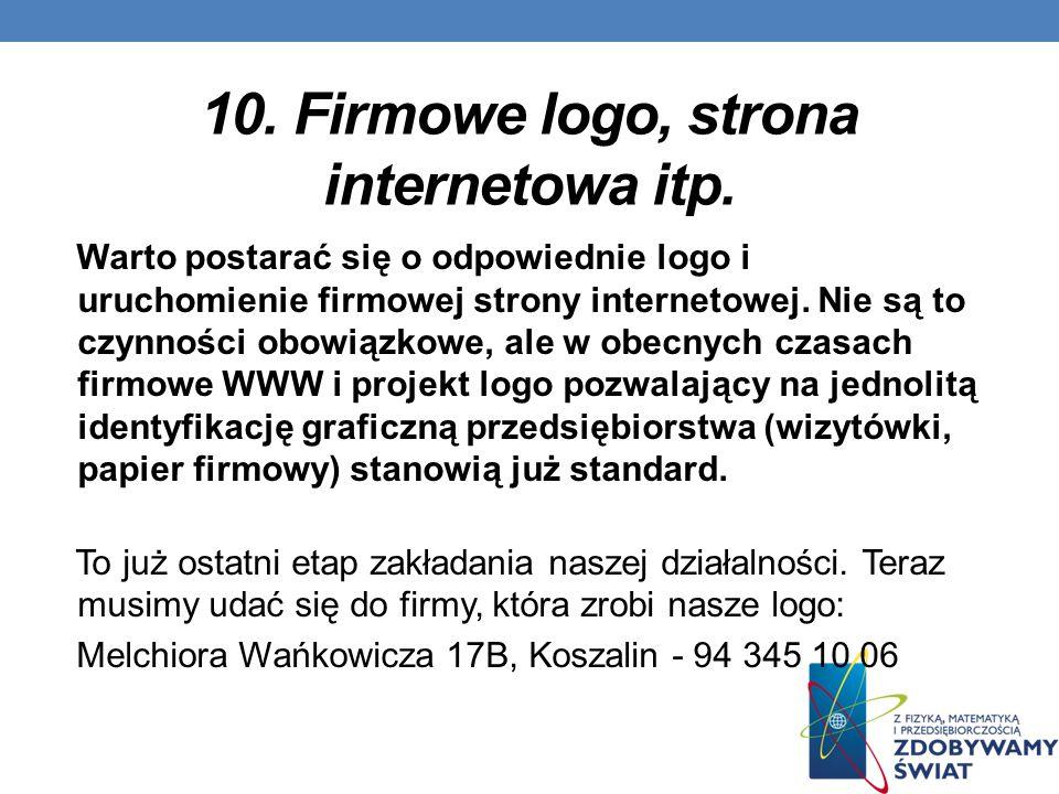 10.Firmowe logo, strona internetowa itp.