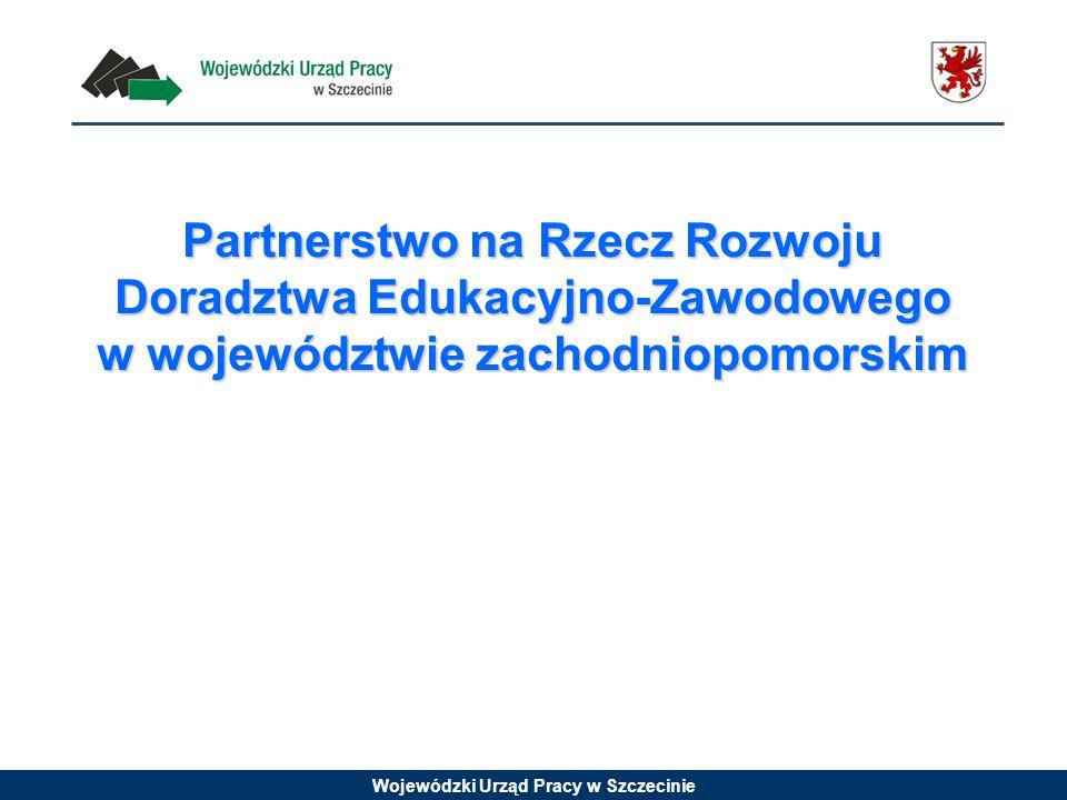 Wojewódzki Urząd Pracy w Szczecinie Partnerstwo na Rzecz Rozwoju Doradztwa Edukacyjno-Zawodowego w województwie zachodniopomorskim