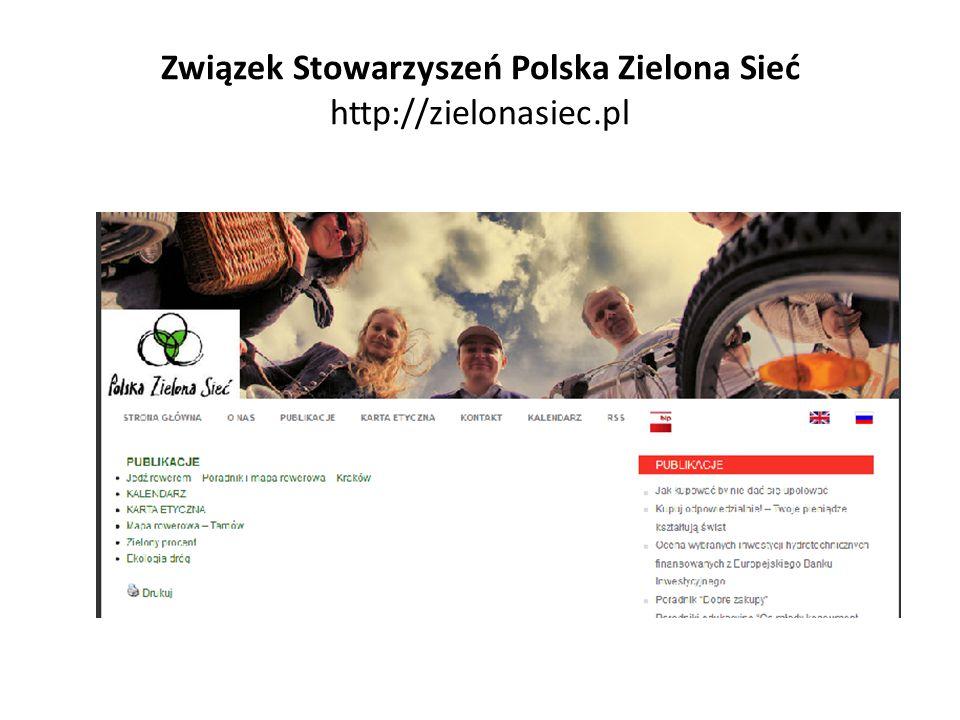 Związek Stowarzyszeń Polska Zielona Sieć http://zielonasiec.pl