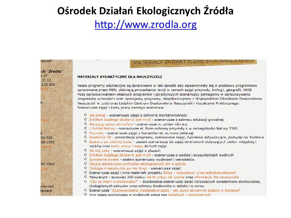 Ośrodek Działań Ekologicznych Źródła http://www.zrodla.org http://www.zrodla.org