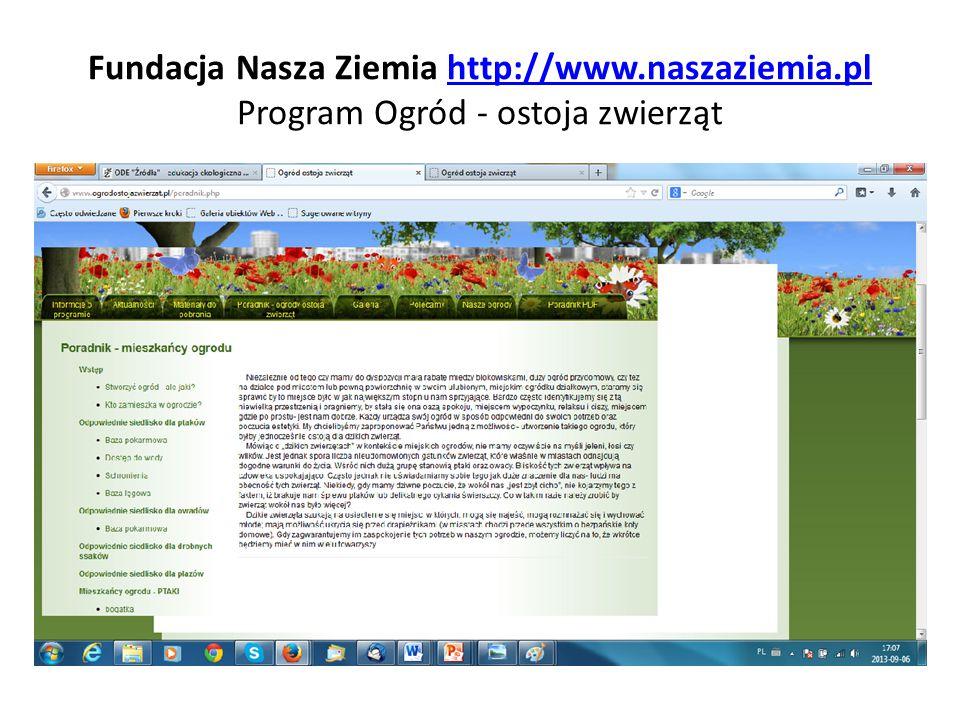 Fundacja Nasza Ziemia http://www.naszaziemia.pl Program Ogród - ostoja zwierząthttp://www.naszaziemia.pl