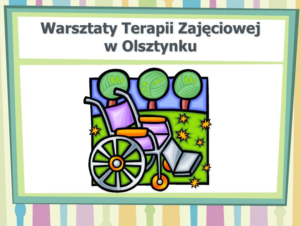 Warsztaty Terapii Zajęciowej w Olsztynku zostały założone w 2006 r.