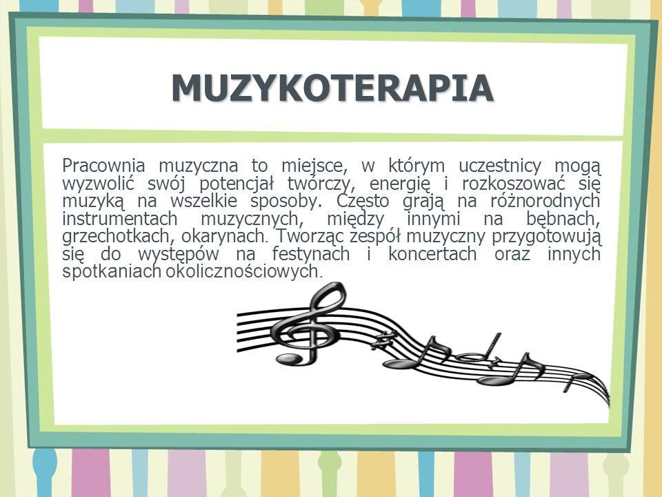 MUZYKOTERAPIA Pracownia muzyczna to miejsce, w którym uczestnicy mogą wyzwolić swój potencjał twórczy, energię i rozkoszować się muzyką na wszelkie sp