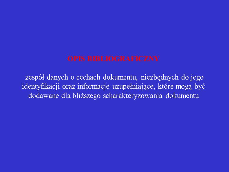 Wydawnictwa zwarte – elementy obowiązkowe w bibliografii i przypisach Nazwa autora Tytuł Wydanie Numer tomu Rok wydania Numer znormalizowany ISBN