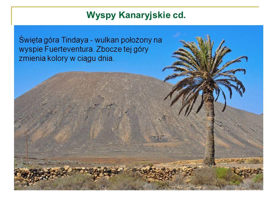 Wyspy Kanaryjskie cd. Święta góra Tindaya - wulkan położony na wyspie Fuerteventura. Zbocze tej góry zmienia kolory w ciągu dnia.