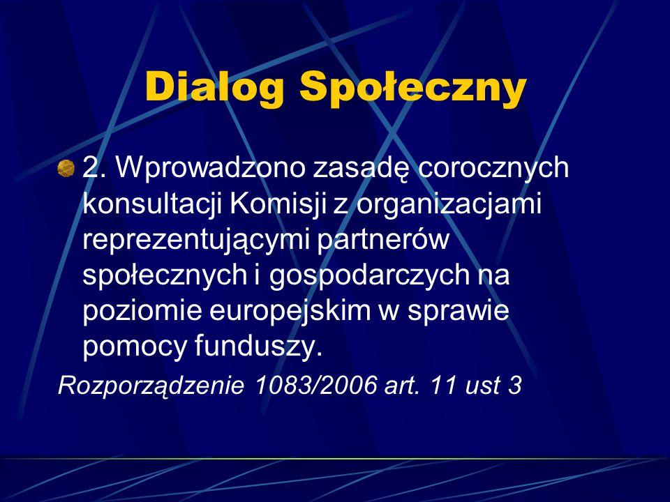 Dialog Społeczny 2. Wprowadzono zasadę corocznych konsultacji Komisji z organizacjami reprezentującymi partnerów społecznych i gospodarczych na poziom